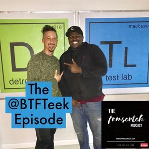 The #FRMSCRTCH Podcast featuring  @BTFTeek