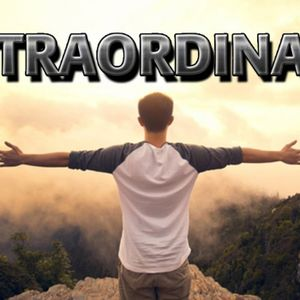You Can Be Extra Ordinary (part 1)