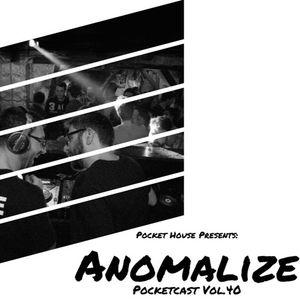 Pocketcast Vol.40 Anomalize