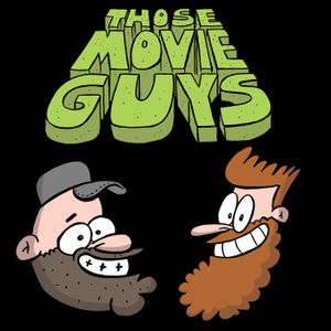 Those Movie Guys Episode 72: Quit Talking About Pee Pee's