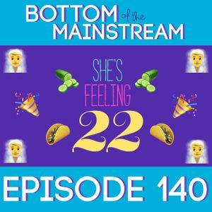 BotM 140 - She's Feeling 22