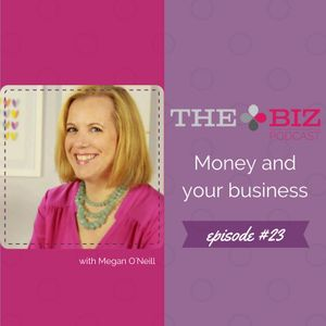 #23 - Money and your business