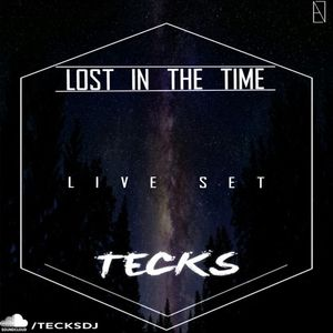 Lost In The Time - Set Mixed By Tecks