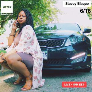 Stacey Blaque on @WAXXFM - 06/16/17