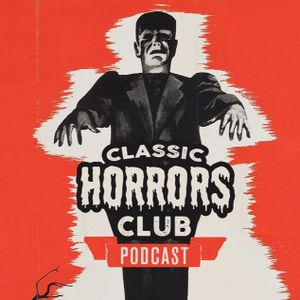 Classic Horrors Club Podcast EP 14: Podcast of the Damned
