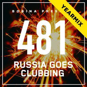 Bobina - Nr. 481 Russia Goes Clubbing [Top 50 Of 2017 - Yearmix] (Rus)