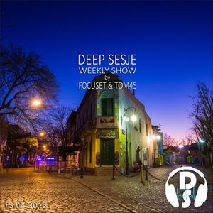 Deep Sesje Weekly Show 132 mixed by TOM45