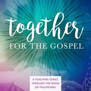 Together for the Gospel: week 8, righteousness through faith in Christ