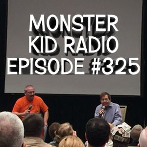 Monster Kid Radio #325 - Monster Bash 2017 - Part One