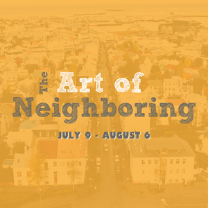 July 9th 2017 The Art Of Neighboring: