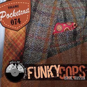 Pocketcast Volume 074 l Funky Cops l Orsk, Russia