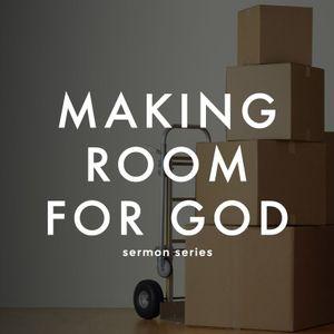 Making Room For God in Change... Part 2