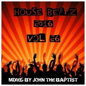 House Beatz 2016 Vol 26 Mixed By John The Baptist