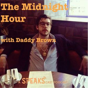The Midnight Hour with Daddy Brown - Episode 6