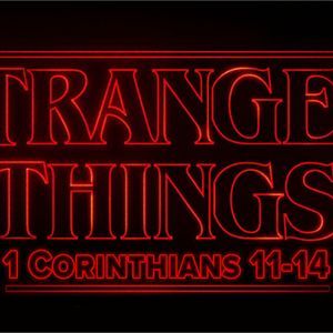 Stranger Things: The Body doesn't consist of one member, but of many. (1 Corinthians 12:14-26)