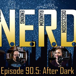 Episode 90.5: After Dark