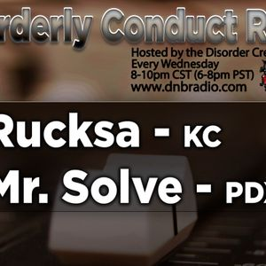 Mr. Solve and Rucksa - Disorderly Conduct Radio 040517