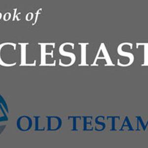 Ecclesiastes 1 – The Vanity of Life