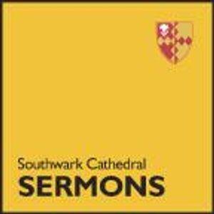 Dean of Southwark - Trinity 3 - Choral Eucharist - 02 July 2017