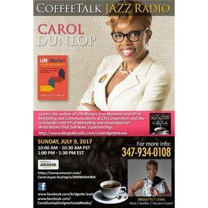 CoffeeTalk Conversations  Welcomes Entrepreneur and Book Author Carol Dunlop