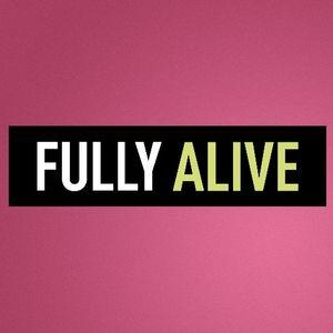 Fully Alive in Your Purpose (Audio)