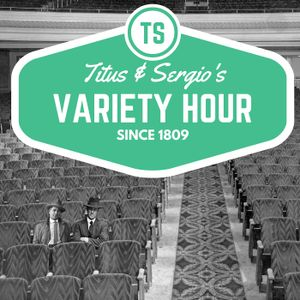 Titus and Sergio's Variety Hour: Stringer, Gibbs and BBQ Sauce