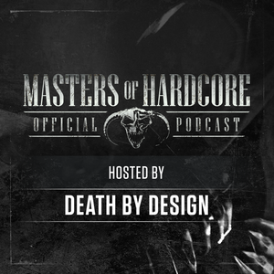 Official Masters of Hardcore Podcast 104 by Death By Design