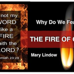 Why Do We Fear The Fire Of God? - A Prophetic Word