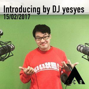Introducing w/ DJ YesYes - 15/02/2017