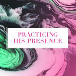 Tori Berkowitz - Practicing His Presence - Part 2