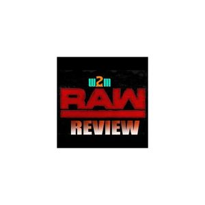 Wrestling 2 the MAX: RAW Review (8.14.17)