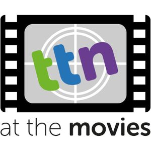 TTN At The Movies - Episode 12