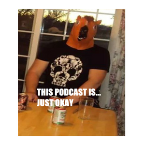 """This Podcast Is...Just Okay Episode 68 """"Comic Con 2017 and Season Finale"""""""