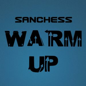 Sanchess - Warm Up Podcast (067)