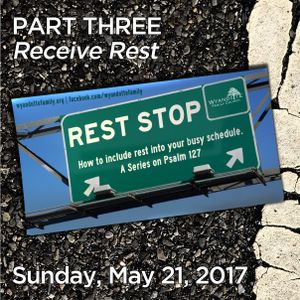 "Rest Stop Part 3: ""Receive Rest"""