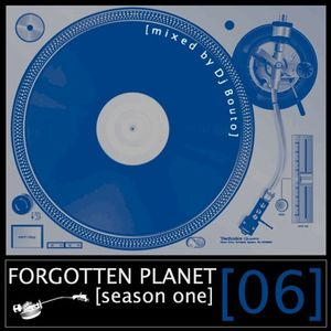 Forgotten Planet #6 [mixed by Dj Bouto]