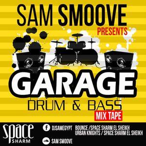 Sam Smoove - GARAGE AND DRUM - MIXTAPE