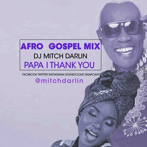 """AFRO GOSPEL """"PAPA I THANK YOU 'OOOOOO"""""""