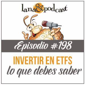 Invertir en ETF lo que debes saber Podcast # 198