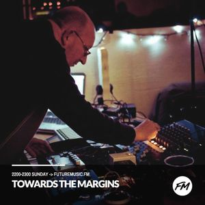 Towards The Margins - 02.04.2017