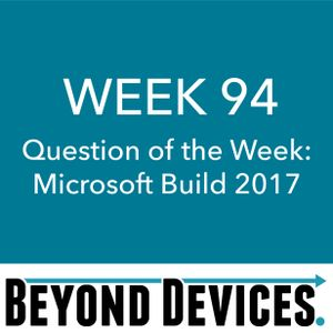 Week 94 – QotW – Microsoft Build