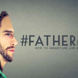 #FatherDad - Act Like a Man