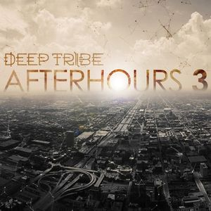 Deep Tribe - AfterHours Vol.3 [FREE DOWNLOAD]