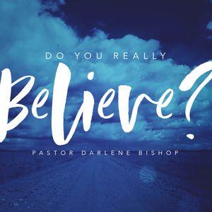 SRC 6-25-17 DB Do You Really Believe?