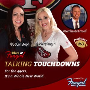[Podcast EP # 63] For the 49ers, It's a Whole New World