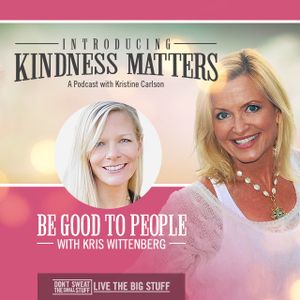Kindness Matters: Be Good to People