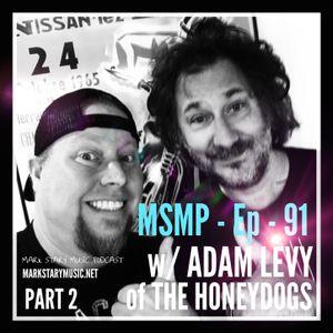 MSMP 91: Adam Levy of The Honeydogs (Part 2)