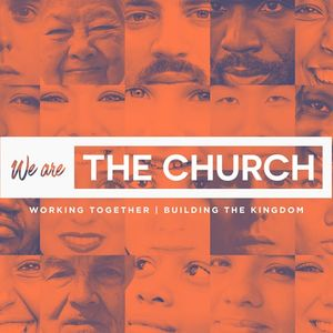 7/9/2017 - We are the Church - Week #1 - Pastor Lucas Cunningham