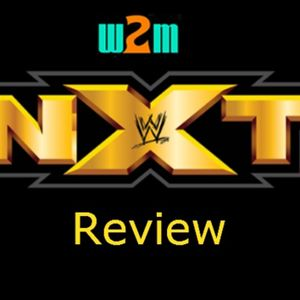 Wrestling 2 the MAX:  WWE NXT Review 3.8.17