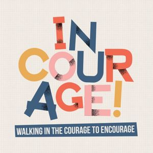 July 9, 2017 - inCourage Part 4